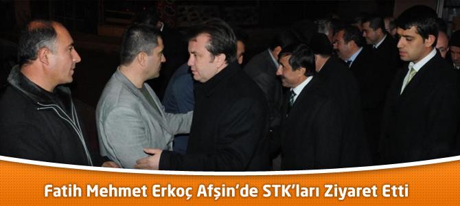 Fatih Mehmet Erkoç Afşin'de STK'ları Ziyaret Etti