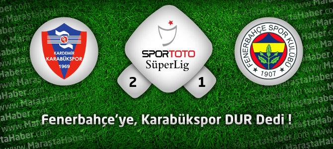 K. Karabükspor 2 – Fenerbahçe 1 Maçın Geniş Özeti ve Golleri