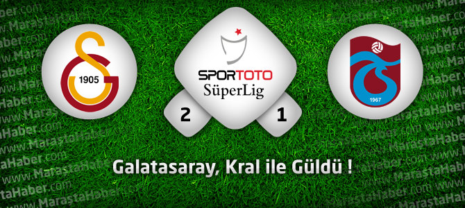 Galatasaray 2 – Trabzonspor 1 Maçın geniş özeti ve golleri