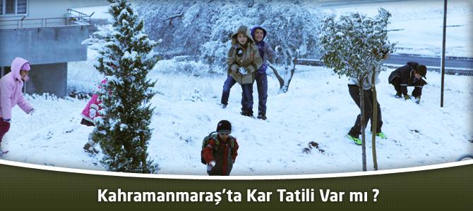 Kahramanmaraş'ta Kar Tatili Olacak mı?