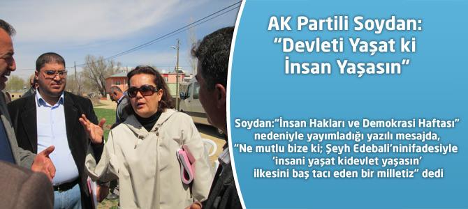 "AK Partili Soydan:""Devleti Yaşat ki İnsan Yaşasın"""
