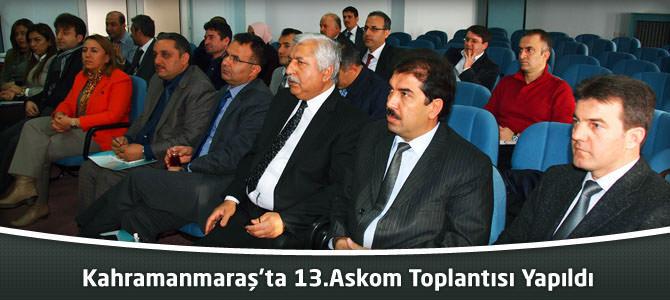 Kahramanmaraş'ta 13.ASKOM Toplantısı Yapıldı
