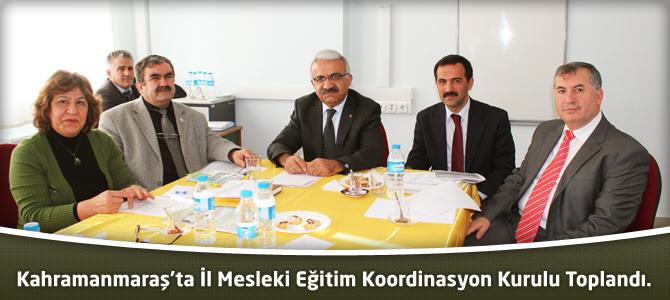 Kahramanmaraş'ta İl Mesleki Eğitim Koordinasyon Kurulu Toplandı.