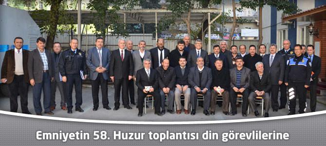 Emniyetin 58. Huzur toplantısı din görevlilerine
