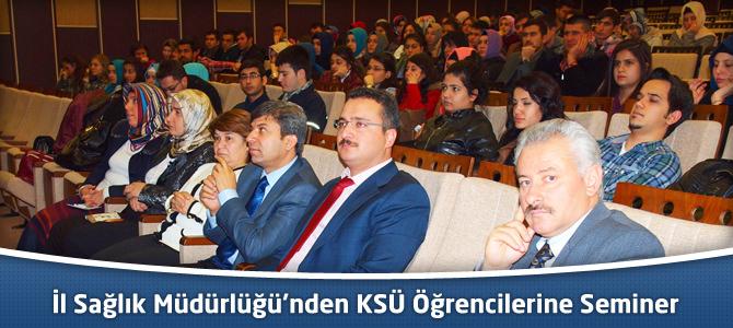 İl Sağlık Müdürlüğü'nden KSÜ Öğrencilerine Seminer