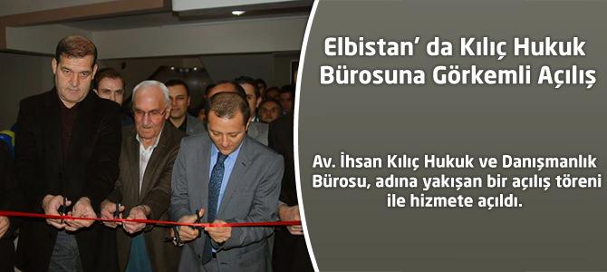 Elbistan'da Kılıç Hukuk Bürosuna Görkemli Açılış
