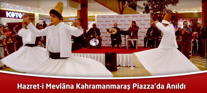 Hazret-i Mevlâna Kahramanmaraş Piazza'da Anıldı