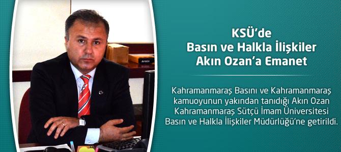 KSÜ'de Basın ve Halkla İlişkiler Akın Ozan'a Emanet