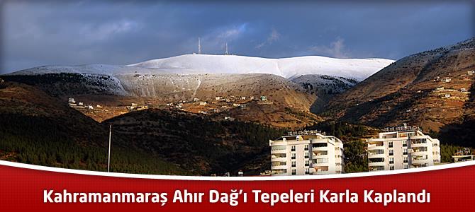 Kahramanmaraş Ahır Dağ'ı Tepeleri Karla Kaplandı
