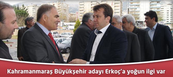 Kahramanmaraş Büyükşehir adayı Fatih Mehmet Erkoç'a yoğun ilgi var
