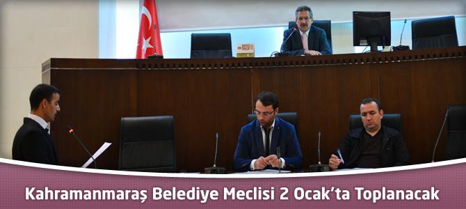 Kahramanmaraş Belediye Meclisi 2 Ocak'ta Toplanacak