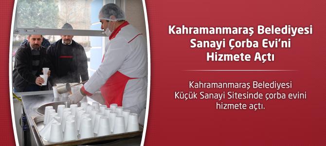 Kahramanmaraş Belediyesi Sanayi Çorba Evi'ni Hizmete Açtı