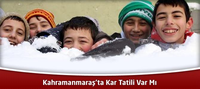 11 Aralık Kahramanmaraş Okullar Tatil mi ?