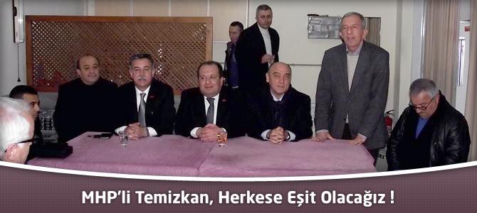 MHP Onikişubat Belediye Başkan Adayı Temizkan, Herkese Eşit Olacağız
