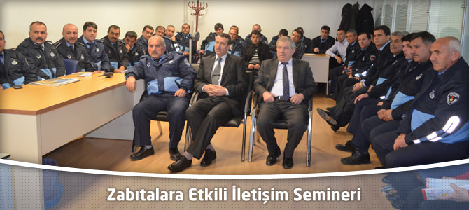 Kahramanmaraş'ta Zabıtalara Etkili İletişim Semineri