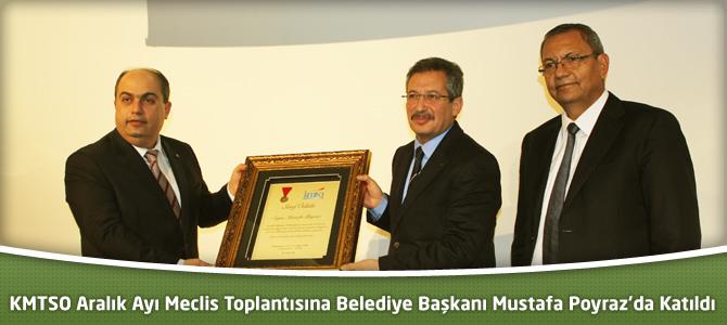 KMTSO Toplantısına Belediye Başkanı Mustafa Poyraz'da Katıldı
