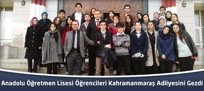 Anadolu Öğretmen Lisesi Öğrencileri Kahramanmaraş Adliyesini Gezdi