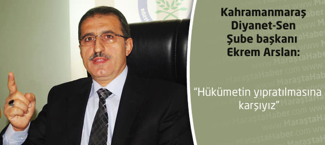 """Ekrem Arslan;  """"Hükümetin yıpratılmasına karşıyız"""""""