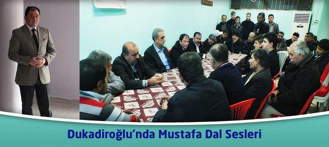 Dukadiroğlu'nda Mustafa Dal Sesleri