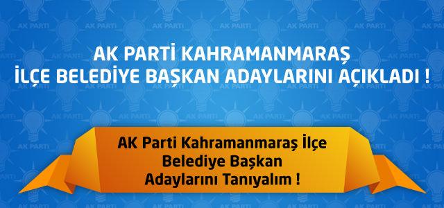 AK Parti Kahramanmaraş İlçe Belediye Başkan Adayları Açıklandı