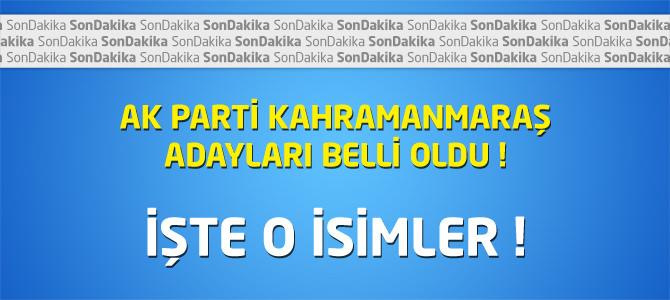 AK Parti Kahramanmaraş İlçe Belediye Başkan Adayları Belli Oldu