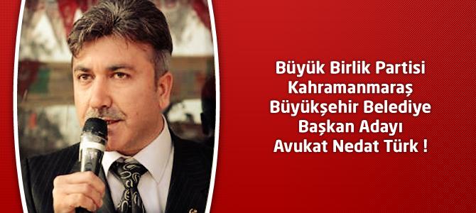 BBP Kahramanmaraş Büyükşehir Belediye Başkan Adayı Nedat Türk