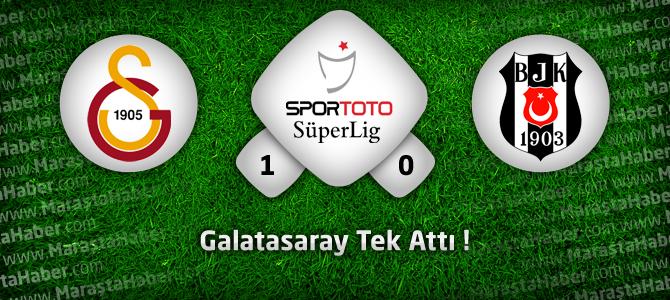 Galatasaray 1 – Beşiktaş 0 geniş Maç özeti ve maçın golleri