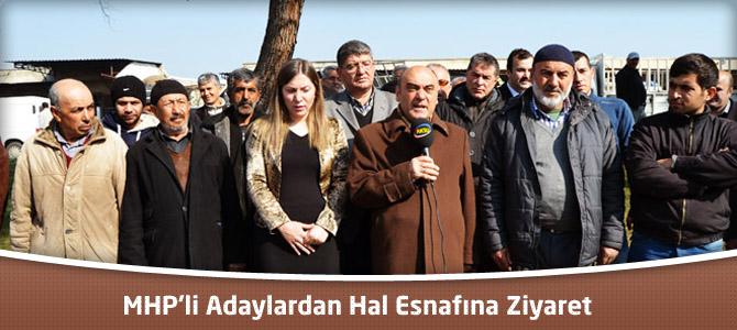 MHP'li Adaylardan Hal Esnafına Ziyaret