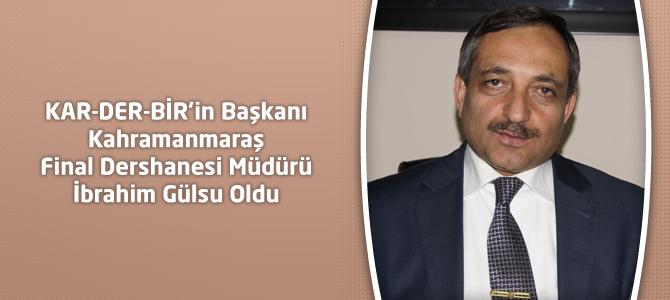 KAR-DER-BİR'in Başkanı Final Dershanesi Müdürü İbrahim Gülsu Oldu
