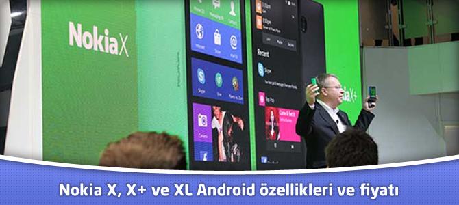 Nokia X, X+ ve XL Android özellikleri ve fiyatı ne kadar?