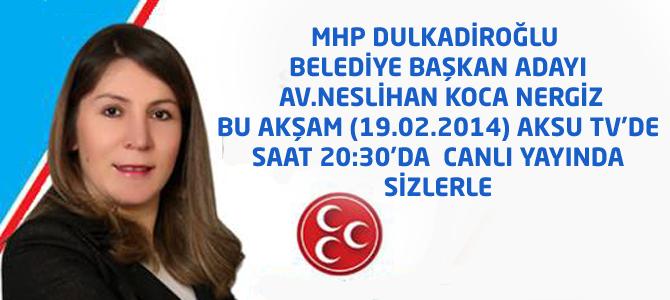 MHP'li Nergiz, AKSU TV'nin Konuğu Oluyor