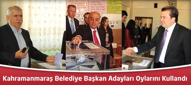 Kahramanmaraş Belediye Başkan Adayları Oylarını Kullandı