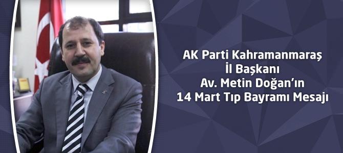 AK Parti Kahramanmaraş İl Başkanı Doğan'ın 14 Mart Tıp Bayramı Mesajı