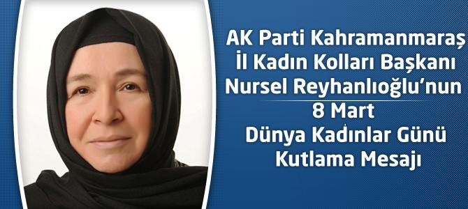 Nursel Reyhanlıoğlu'nun 8 Mart Dünya Kadınlar Günü Mesajı