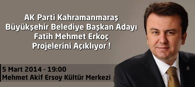 Ak Parti Kahramanmaraş Büyükşehir Adayı Fatih Erkoç Projelerini Açıklıyor