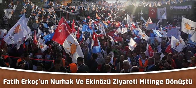 Fatih Erkoç'un Nurhak Ve Ekinözü Ziyareti Mitinge Dönüştü