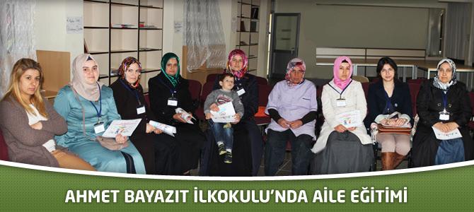 Ahmet Bayazıt İlkokulu'nda 0- 18    yaş aile eğitim kursu.