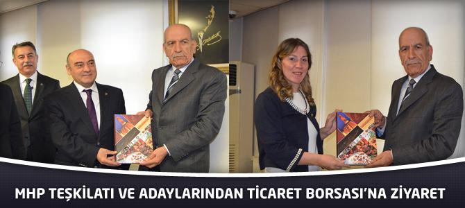 MHP Teşkilatı Ve Adaylarından Ticaret Borsası'na Ziyaret