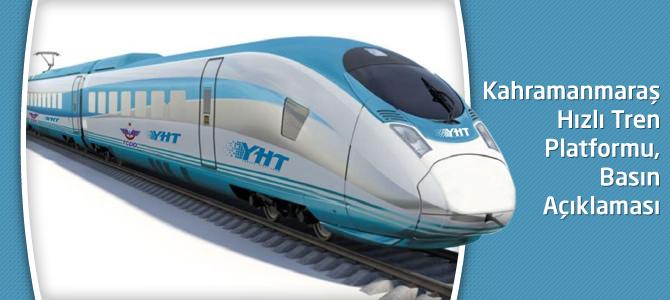 Kahramanmaraş Hızlı Tren Platformu, Basın Açıklaması
