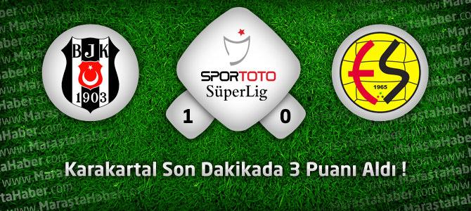 Beşiktaş 1 – Eskişehirspor 0 Maçın geniş özeti ve goller