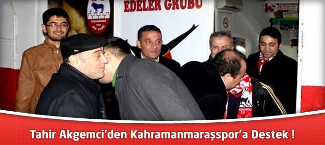Tahir Akgemci'den Kahramanmaraşspor'a Destek !