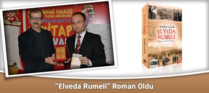 """Elveda Rumeli"" Roman Oldu"