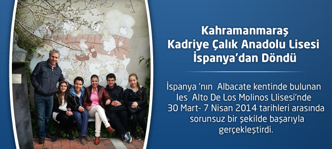 Kahramanmaraş Kadriye Çalık Anadolu Lisesi İspanya'dan Döndü