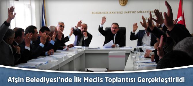 Afşin Belediyesi'nde İlk Meclis Toplantısı Gerçekleştirildi