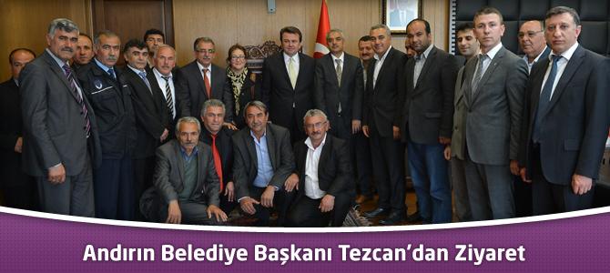 Andırın Belediye Başkanı Tezcan'dan Ziyaret
