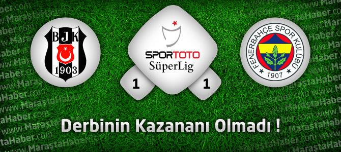 Beşiktaş 1 – Fenerbahçe 1 Maçın geniş özeti ve golleri