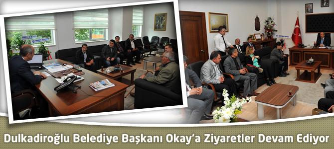 Dulkadiroğlu Belediye Başkanı Necati Okay'a Ziyaretler Devam Ediyor