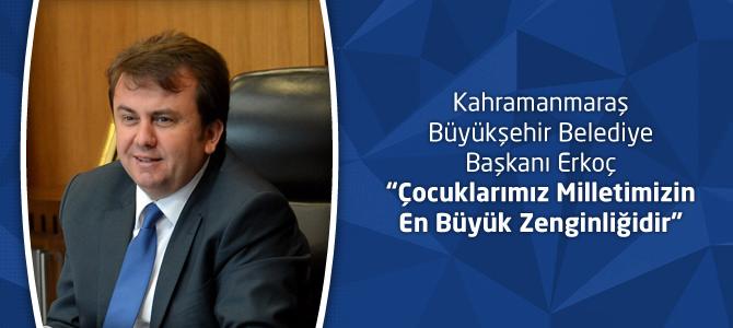 """Fatih Erkoç """"Çocuklarımız Milletimizin En Büyük Zenginliğidir"""""""