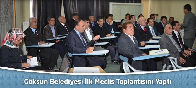 Göksun Belediyesi İlk Meclis Toplantısını Yaptı