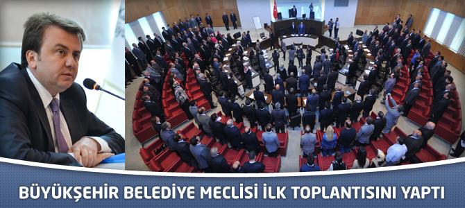 Büyükşehir Belediye Meclisi İlk Toplantısını Yaptı